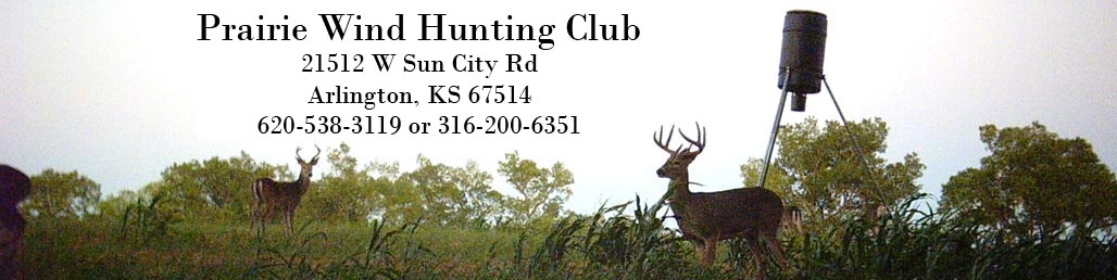 Prairie Wind Hunting Club, 21512 W. Sun City Rd., Arlington, KS 67514 602-538-3119 or 316-200-6351